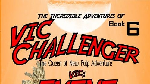 The Incredible Adventures of Vic Challenger  book 6