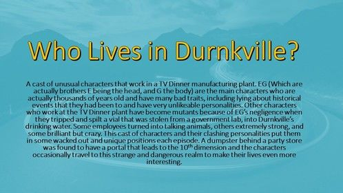Who Lives in Durnkville?