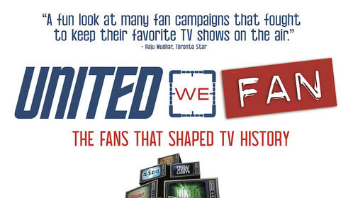 United We Fan - Feature Documentary - Doc NYC, AFI Doc Festival, Hot Docs, Flare Festival and more.