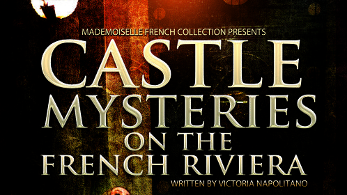 #2409057081266021177 Castle Mysteries on the French Riviera  Written by Victoria Napolitano narrated by Kim Reiko