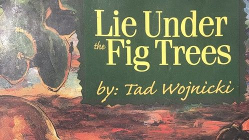 "The original book cover of my novel, ""Lie Under the Fig Trees""."