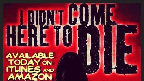 """I Didn't Come Here to Die"" available on Amazon Prime"