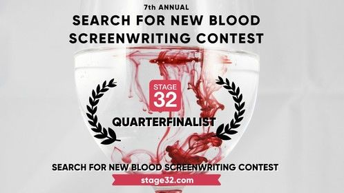 Proud to be a quarterfinalist in the 7th Annual Search for New Blood!