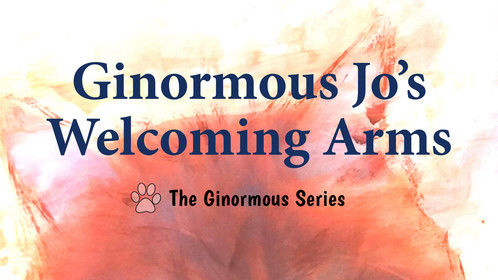 GINORMOUS JO'S WELCOMING ARMS Children's Educational Picture Books Written, Read, Illustrated by S C Cunningham  THE GINORMOUS SERIES Amazon & Digital Stores & Readalouds on Youtube