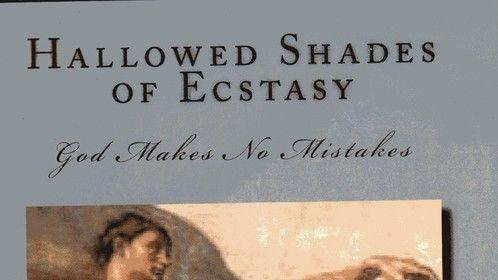 Hallowed Shades of Ecstasy.