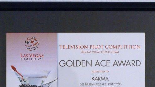 "KARMA 2012 Las Vegas Film Festival ""GOLDEN ACE AWARD"" for Television Pilot -Director Dee Bailey Harleaux"