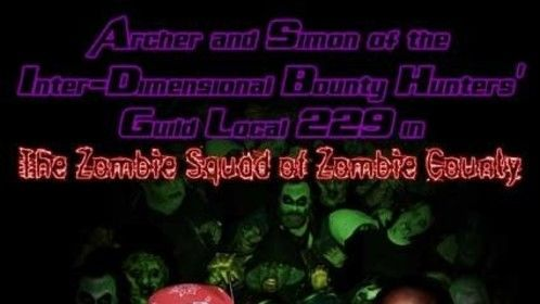 Archer and Simon of the Inter-Dimensional Bounty Hunters Guild Local 229 in The Zombie Squad of Zombie County
