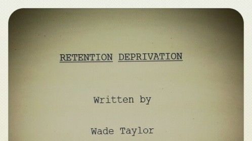 Retention Deprivation Script Title Page