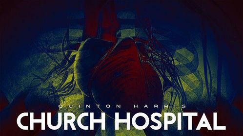 """""""Church Hospital """" The Album By: Quinton Harris"""
