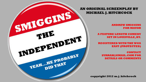 Smiggins the Independent (Banner) - Completed full length feature comedy script.