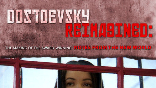BTS-Notes From The New World - Re-Imagining Dostoevsky -http://www.imdb.com/title/tt2832722/?ref_=nm_knf_i3