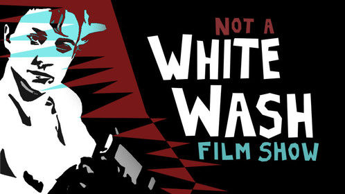 not a WHITE WASH Film Show! Roxie Theater SF weds 10/23 @ 9pm