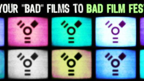 Submit to Bad Film Fest