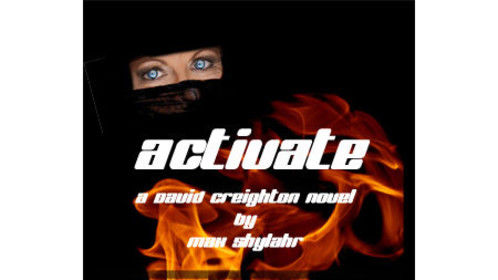 Activate-Novel 3rd of David Creighton Series by Max Shylahr