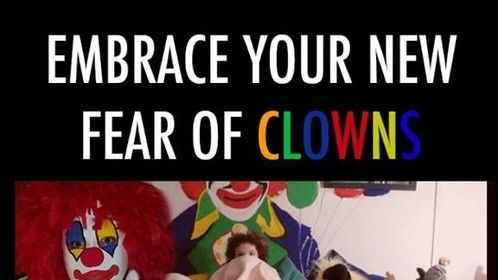 Embrace your new fear of clowns.......