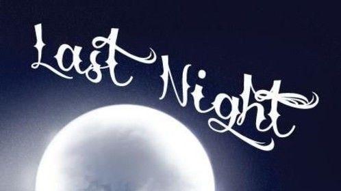 Last Night (tbc)
