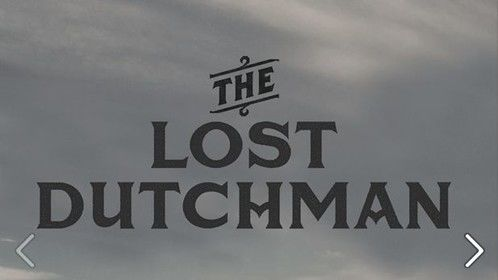 "Check out our new Movie, the ""Lost Dutchman"" - in Theatres now.  https://www.facebook.com/events/1428442797384835/?ref=22"