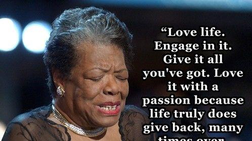 Maya Angelou  (April 4, 1928 – May 28, 2014)