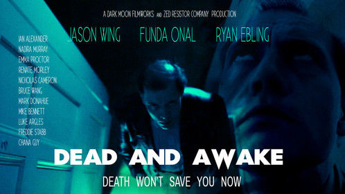 Poster for DEAD AND AWAKE British feature film to be released August 2014. Visit www.deadandawakemovie.co.uk for updates!