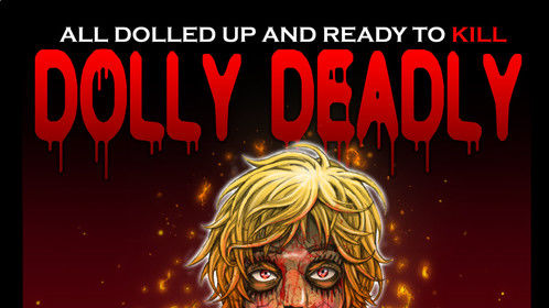 I am completely overjoyed to reveal the new poster and t-shirt design for my feature film Dolly Deadly. Art work by the amazing Jesse Carson.