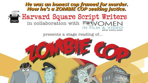 Boston area people: Come to a fun staged reading of an award winning script sponsored by Harvard Square Screenwriters and Women in Film New England at Central Square Theater! E-tickets available at http://zombiecop.brownpapertickets.com/