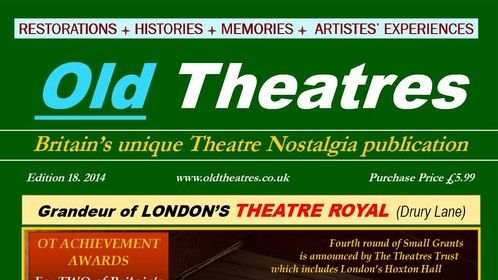 Here's the cover of the Summer 2014 Edition of OLD THEATRES magazine which we publish voluntarily in support of Britain's remaining theatre stock. Be prepared for some surprises ! More information www.oldtheatres.co.uk And please feel free to JOIN IN!