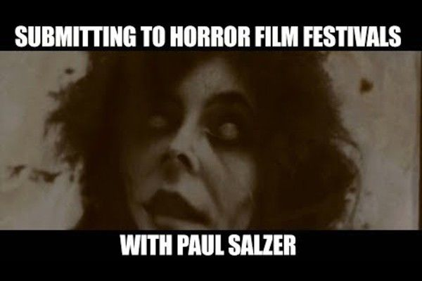 Submitting to Horror Film Festivals with Paul Salzer