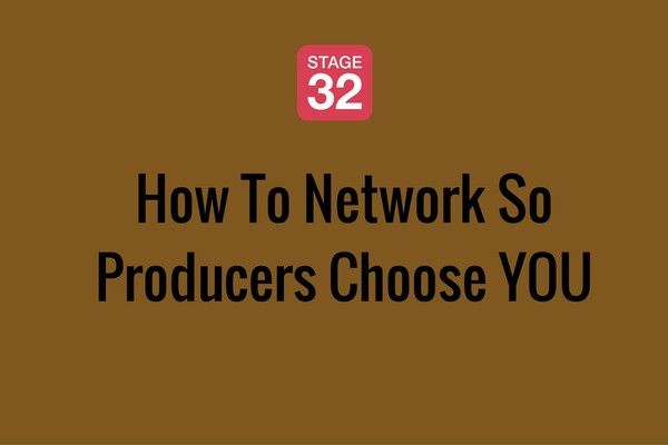 How To Network So Producers Choose YOU
