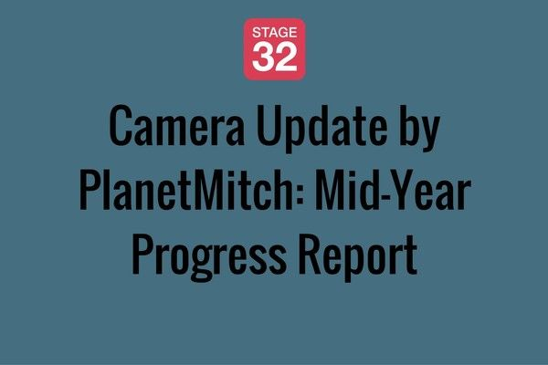 Camera Update by PlanetMitch: Mid-Year Progress Report