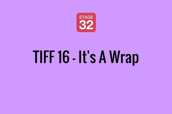 TIFF 16 - It's A Wrap