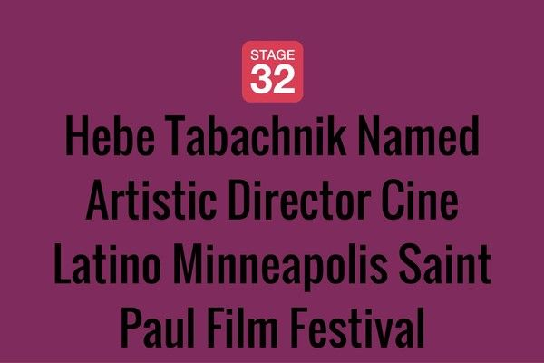 Hebe Tabachnik Named Artistic Director Cine Latino Minneapolis Saint Paul Film Festival