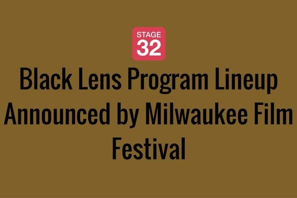 Black Lens Program Lineup Announced by Milwaukee Film Festival