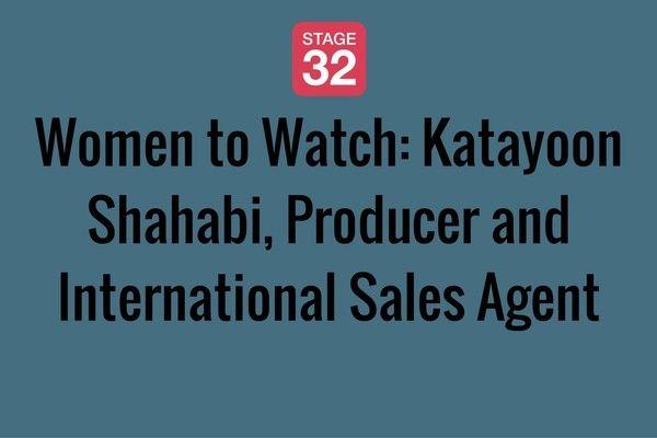 Women to Watch: Katayoon Shahabi, Producer and International Sales Agent