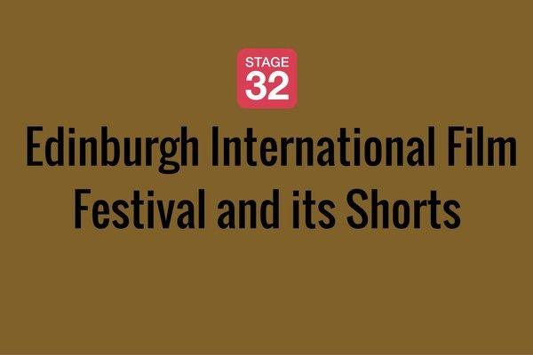 Edinburgh International Film Festival and its Shorts