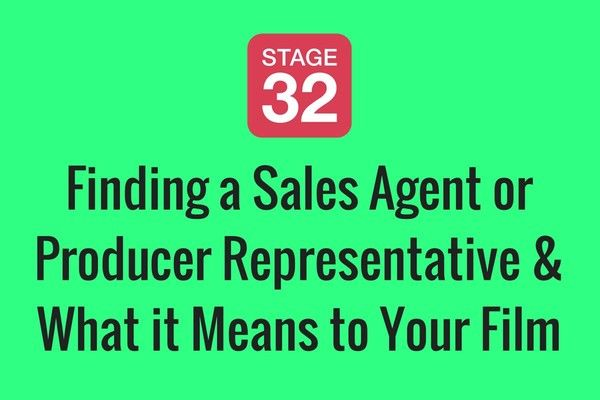 Finding a Sales Agent or Producer Representative & What it Means to Your Film