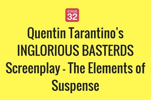 Quentin Tarantino's INGLORIOUS BASTERDS Screenplay - The Elements of Suspense