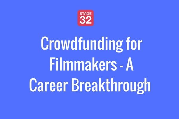 Crowdfunding for Filmmakers - A Career for Breakthrough