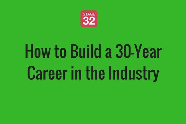 How to Build a 30-Year Career in the Industry