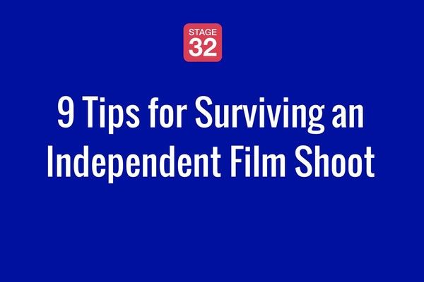 9 Tips for Surviving an Independent Film Shoot