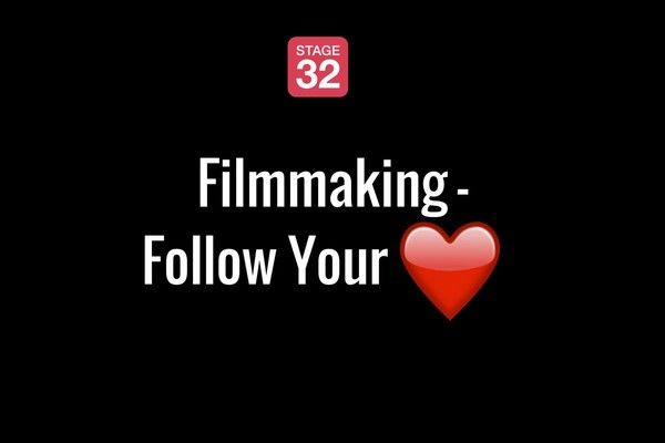 Filmmaking - Follow Your Heart