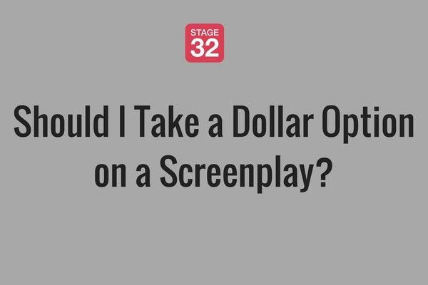 Should I Take a Dollar Option on a Screenplay?