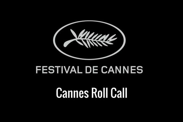 Cannes Roll Call - Who's Going? Who Has Films?