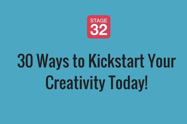 Kickstart Your Creativity – 30 Tips!