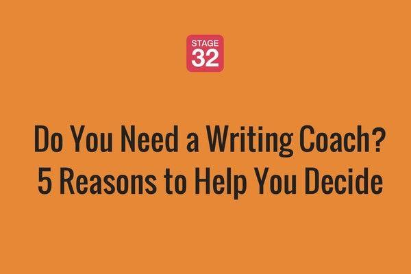 Do You Need a Writing Coach? 5 Reasons To Help You Decide