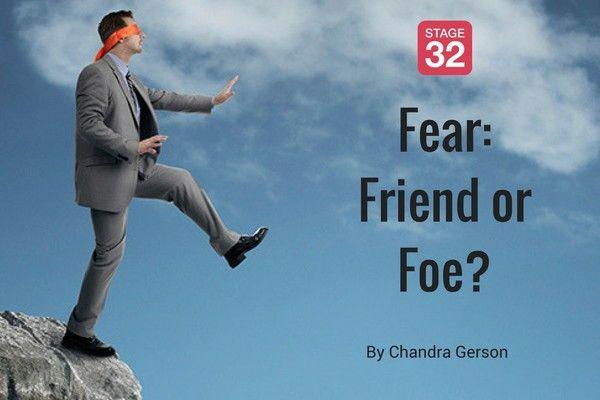 Fear: Friend or Foe?