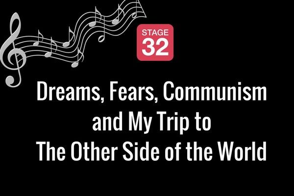 Dreams, Fears, Communism and My Trip to The Other Side of the World