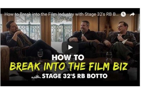 How to Break Into the Film Biz with Stage 32's Richard Botto