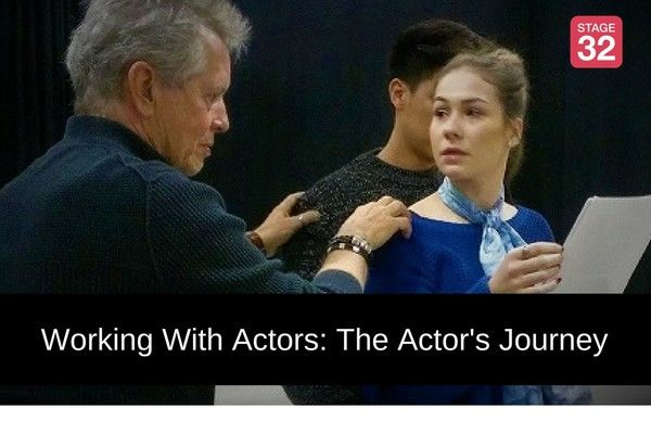 Working With Actors: The Actor's Journey