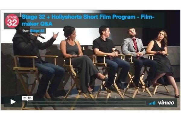 Stage 32 + Hollyshorts Short Film Program - Q&A With Filmmakers [Video]
