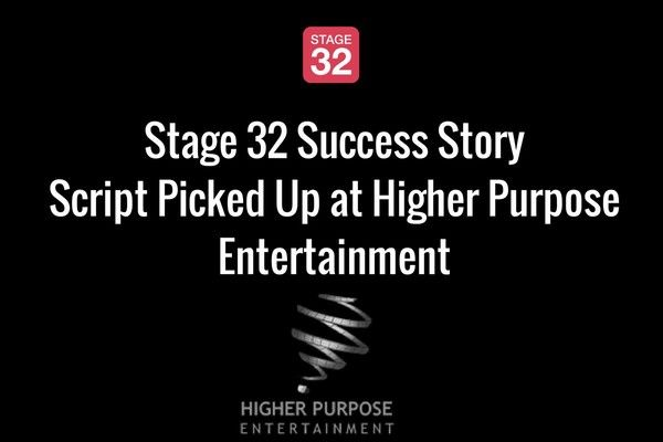 Success Story - Script Picked Up at Higher Purpose Entertainment